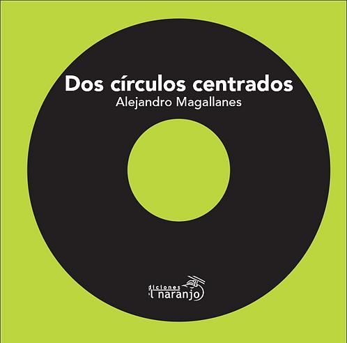 Dos círculos centrados / Alejandro Magallanes