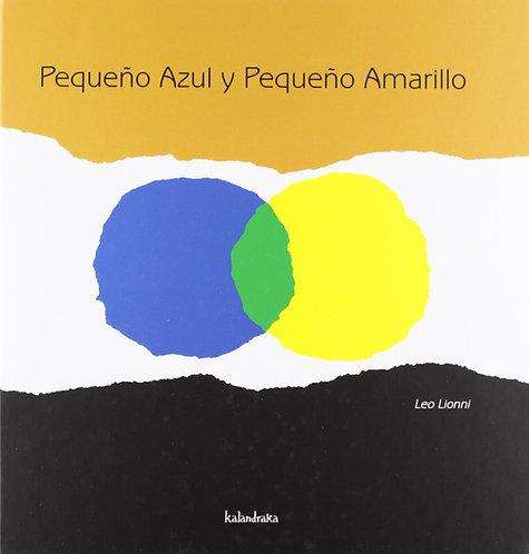 Pequeño azul y pequeño amarillo / Leo Lionni