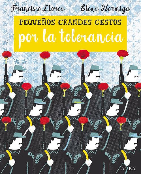 Pequeños grandes gestos por la tolerancia / Francisco Llorca y Elena Hormiga