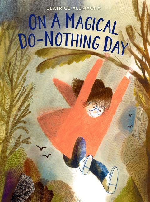 On a Magical Do-Nothing Day / Beatrice Alemagna