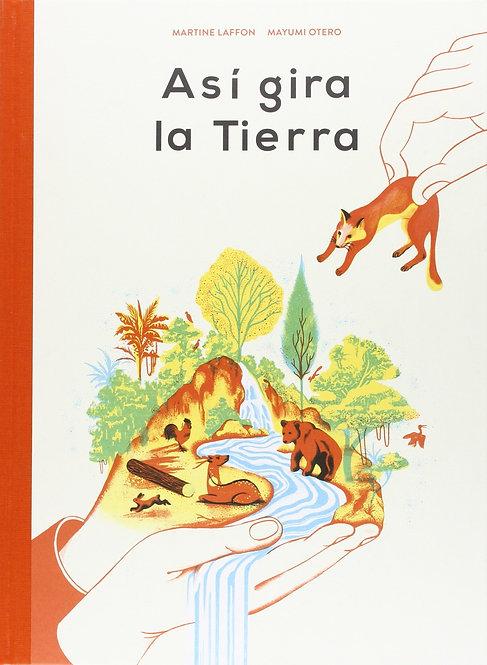 Así gira la tierra / Martine Laffon y Mayumi Otero