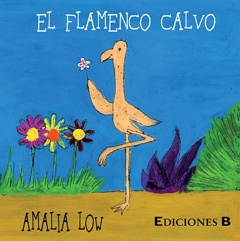 El flamenco calvo / Amalia Low