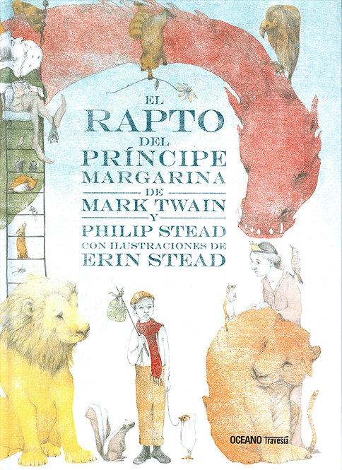 El rapto del príncipe margarina / Mark Twain, Philip y Erin Stead
