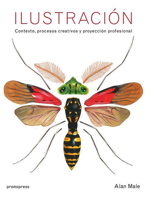 Ilustración. Contexto, procesos creativos  y proyección profesional / Alan Male