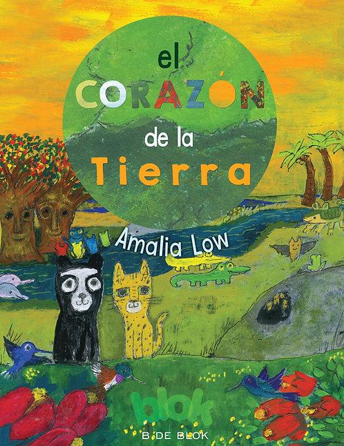 El corazón de la tierra / Amalia Low