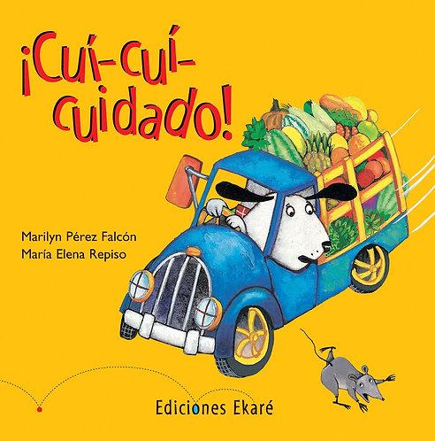 ¡Cuí-cuí-cuidado! (cartoné) / Marilyn Pérez Falcón y María Elena Repiso