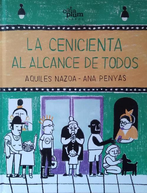 La cenicienta al alcance de todos / Aquiles Nazoa y Ana Penyas