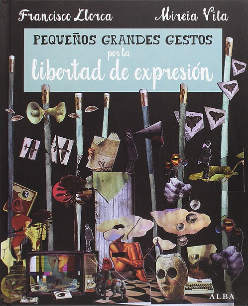 Pequeños grandes gestos por la libertad de expresión / Francisco Llorca y Mireia