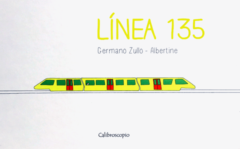 Línea 135 / Germano Zullo y Albertine