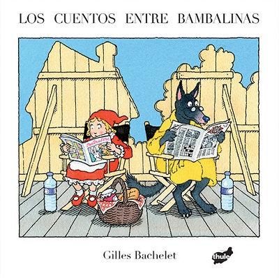 Los cuentos entre bambalinas / Gilles Bachelet