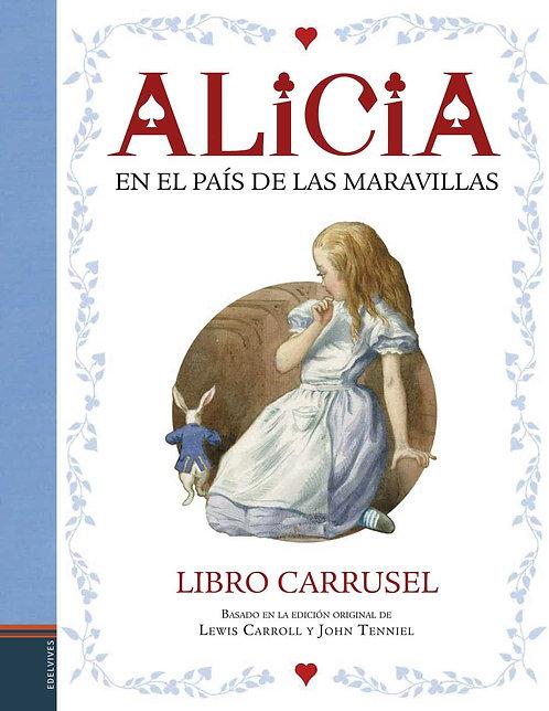 Alicia en el país de las maravillas. Carrusel / Carroll Y Tenniel