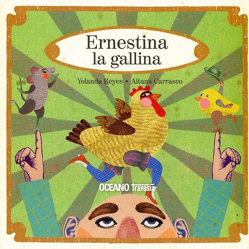 Ernestina la gallina / Yolanda Reyes y Aitana Carrasco
