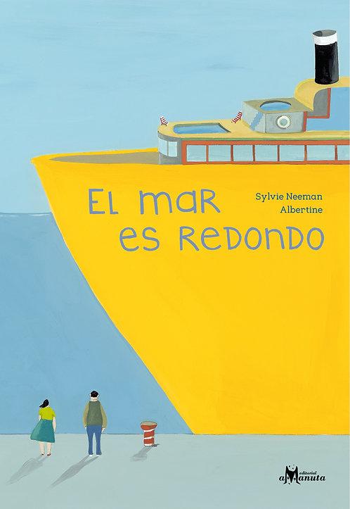 El mar es redondo / Sylvie Neeman y Albertine