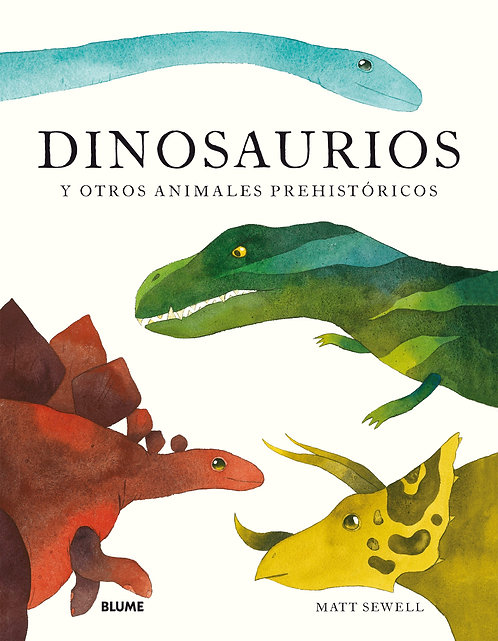 Dinosaurios y otros animales prehistóricos / Matt Sewell