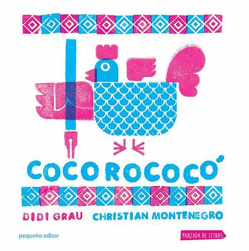 Cocorococó (Ed. cartoné) / Didi Grau y Christian Montenegro