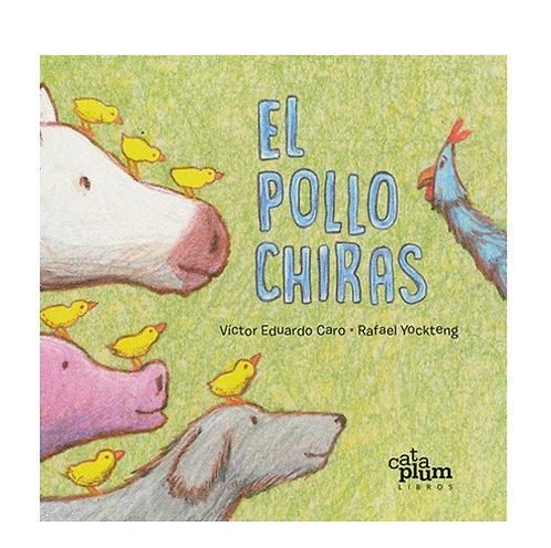 El pollo chiras / Víctor Eduardo Caro y Rafael Yockteng
