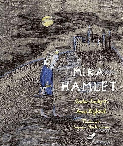 Mira Hamlet / Lindgren y Hoglund