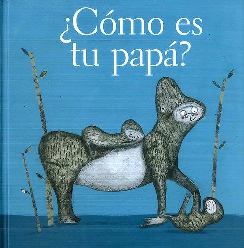 ¿Cómo es tu papá? / Estrella Burgos