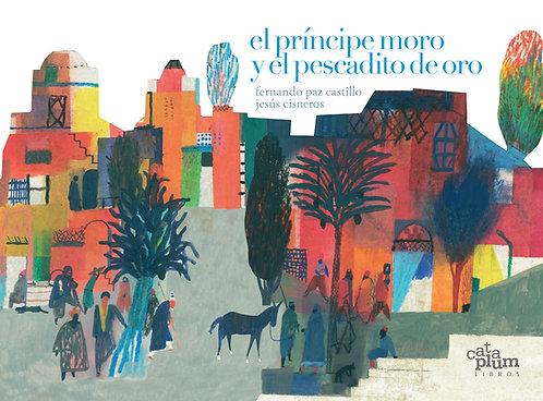 El príncipe moro y el pescadito de oro / Fernando Paz Castillo y Jesús Cisneros