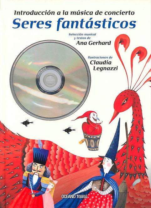 Introd. a la música de concierto: seres fantásticos (libro+cd)/Gerhar y Legnazzi