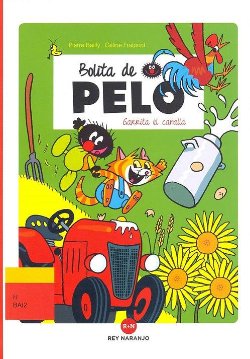 Bolita de Pelo. Garrita el canalla / Pierre Bailly y Céline Fraipont