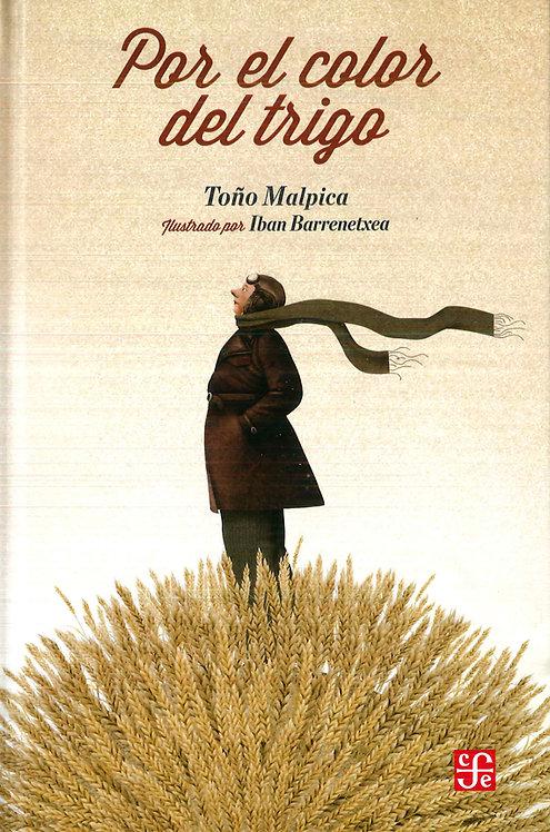 Por el color del trigo / Toño Malpica y Iban Barrenetxea