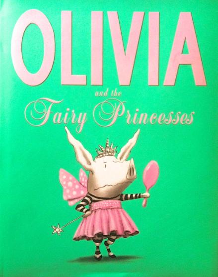Olivia and The Fairy Princesses / Ian Falconer