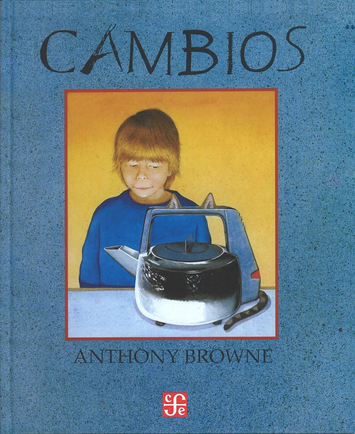 Cambios / Anthony Browne
