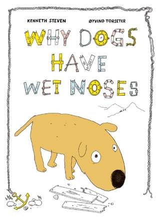Why dogs have wet noses / Øyvind Torseter y Kenneth Steven