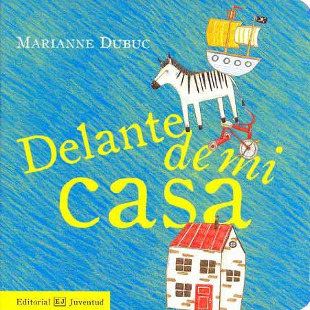 Delante de mi casa / Marianne Dubuc