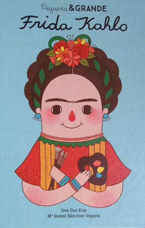 Pequeña y grande. Frida Kahlo / María Isabel Sánchez Vegara y Gee Fan Eng