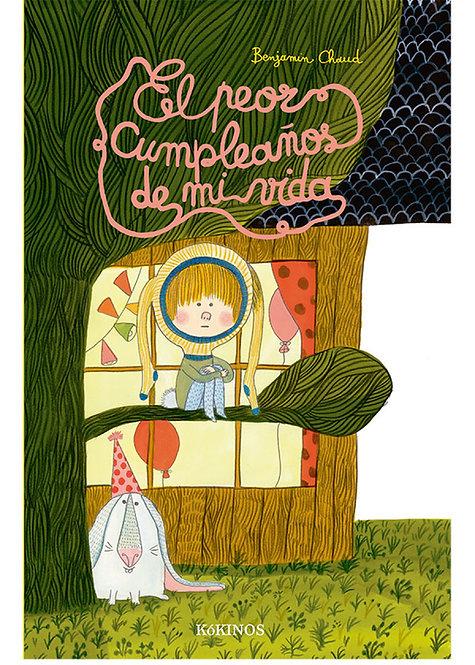 El peor cumpleaños de mi vida / Benjamin Chaud