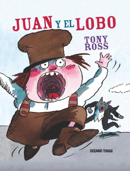 Juan y el lobo / Tony Ross