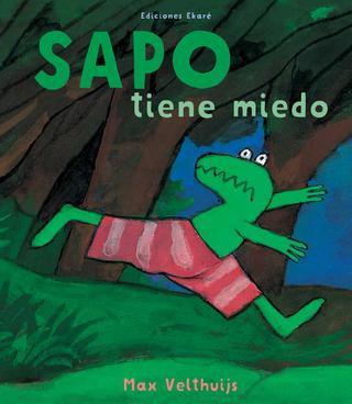 Sapo tiene miedo (nueva edición) / Max Velthuijs