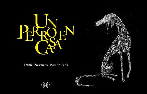 Un perro en casa / Daniel Nesquens y Ramón París
