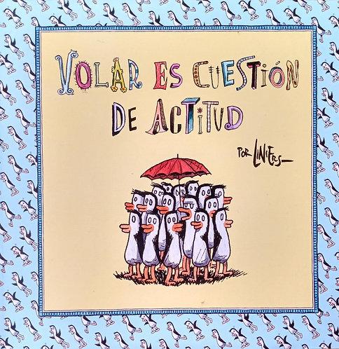 Volar es cuestión de actitud / Liniers