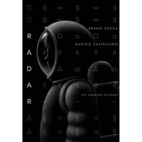 Radar / Daniele Castellano y Bruno Zocca