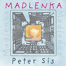 Madlenka / Peter Sis