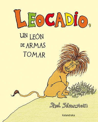Leocadio, un león de armas tomar / Shel Silverstein