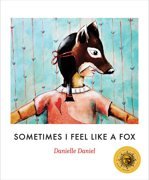 Sometimes I Feel Like A Fox / Danielle Daniel