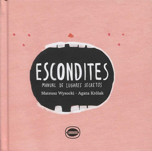 Escondites. Manual de lugares secretos / Mateusz Wysocki y Agata Królak