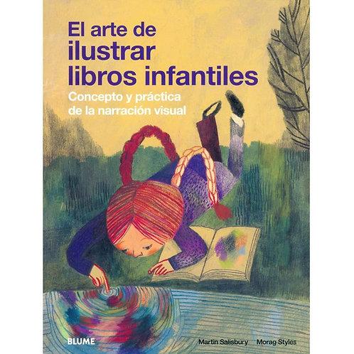 El arte de ilustrar libros infantiles / Martin Salisbury y Morag Styles