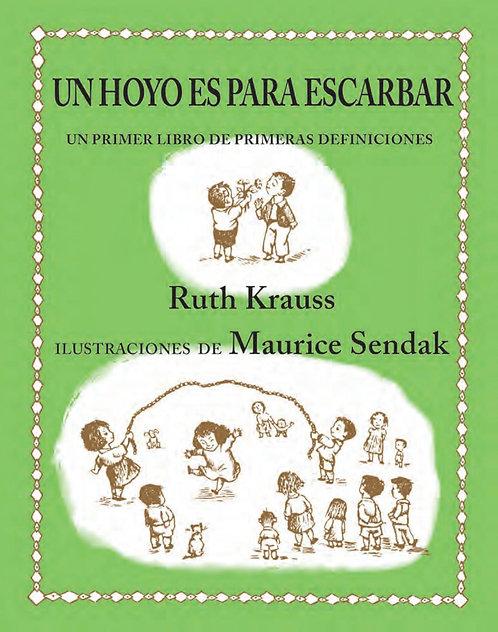 Un hoyo es para escarbar / Ruth Krauss y Maurice Sendak