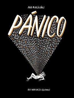 Pánico / Ana María López