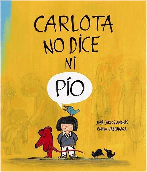 Carlota no dice ni pío / José Carlos Andrés y Emilio Urberuaga
