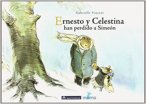 Ernesto y Celestina han perdido a Simeón / Gabrielle Vincent