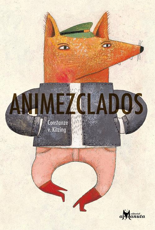 Animezclados (ed. cartoné) / Constanze Von Kitzing
