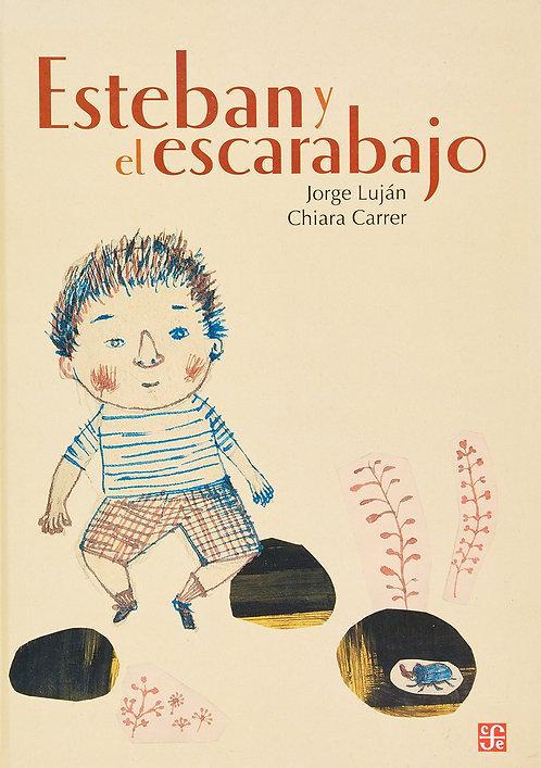 Esteban y el escarabajo / Jorge Luján y Chiara Carrer