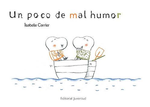 Un poco de mal humor / Isabelle Carrier