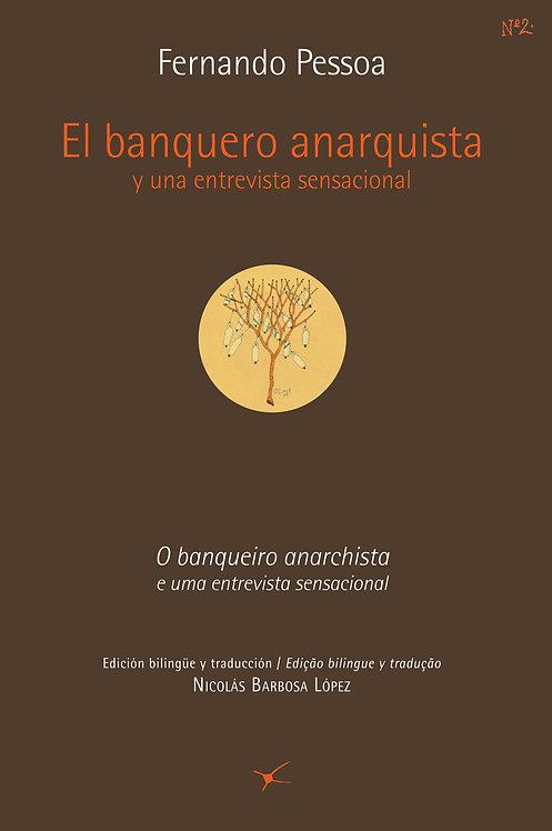 El banquero anarquista y una entrevista sensacional / Fernando Pessoa